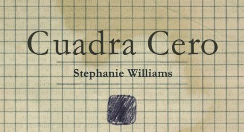 Cuadra Cero - Stephanie Williams